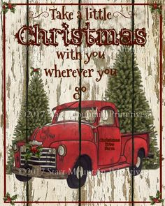Primitive Red Truck Take a Little Christmas Chippy Shiplap Farmhouse Print Christmas Red Truck, Primitive Christmas, Christmas Signs, Little Christmas, Country Christmas, Christmas Pictures, Rustic Christmas, Christmas Art, Christmas Projects