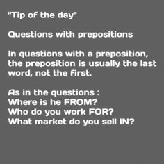 Questions with prepositions.