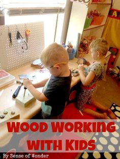 Woodworking with Kids and some great projects to try!                                                                                                                                                                                 More