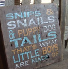 """Rustic """"Snip and Snails and Puppy Dog Tails"""" hand painted,  barn wood sign.  Boy's room, nursery. Turquoise blue, orange, brown, white.. $24.11, via Etsy."""