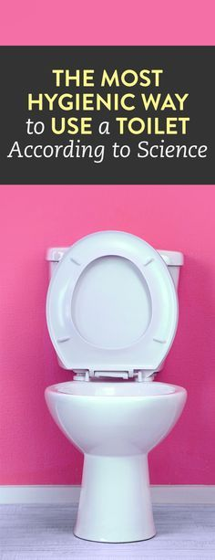 The Most Hygienic Way To Use A Toilet, According To Science