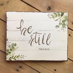 "Haley B Designs on Instagram: ""#bestill #verseart #greenery #farmhouse #haleybdesigns"""