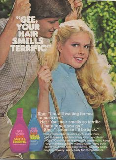 Gee Your Hair Smells Terrific!  Great smelling shampoo. I loved it so much when I was growing up!    The Vermont Country Store sells this (for a pretty penny!) , but I have not bought it from there, and probably wouldn't.