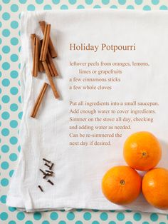 Holiday Potpourri - simmer orange peels, cinnamon sticks, and whole cloves to make your house smell like Christmas!>> my mom does this every year! Smells so good! Homemade Potpourri, Potpourri Recipes, Simmering Potpourri, Stove Potpourri, Fall Potpourri, Christmas Love, All Things Christmas, Winter Christmas, Christmas Smells