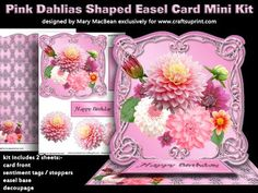 Shaped easel card kit with a fancy frame and a cluster of pink dahlias. The kit has 2 sheets which include the card front, sentiment tags/stoppers, the easel base and decoupage. There is a Happy Birthday sentiment or a blank tag for your own message making this a suitable card for many occasions.
