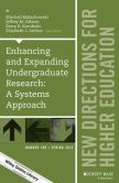 Enhancing and Expanding Undergraduate Research: A Systems Approach: New Directions for Higher Education, Number 169
