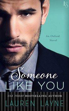 Someone Like You: Oxford #3 by Lauren Layne ~Excerpt Reveal #Excerpt #Giveaway @ReadLoveswept @TastyBookTours @_LaurenLayne http://wp.me/p3OmRo-8cf