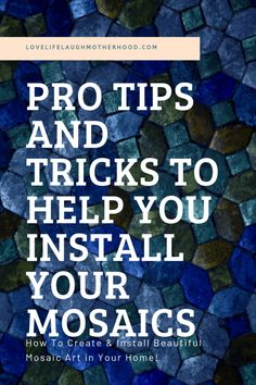 Pro Tips and Tricks to Help You Install Your Mosaics. How To Install Mosaic Tiles. How to prepare walls, install, grout & clean.