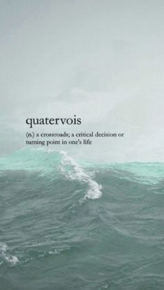 quatervois   a crossroads; a critical decision or turning point in one's life