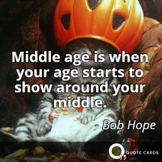 #happyhalloween #trickortreat http://quotecards.co/quotes/bob-hope/middle-age-is-when-your-age-starts-to-show-around/471