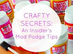 Crafty Secrets: An Insider's Mod Podge Tips and Tricks on how to decoupage #plaidcrafts #modpodge