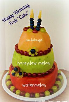 "Happy Birthday Fruit ""Cake"". I think this is E's dream bday cake"