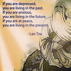 Live in the present…
