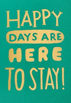 Happy days are here to stay!