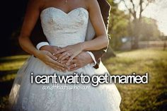 I can't wait to fall in love, and then get married to the person who completes me.