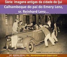 IJUÍ - RS - Memória Virtual: O calhambeque do pai do Emery Lenz, sr. Reinhard L...