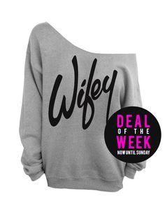 Wifey -  Slouchy Sweatshirt