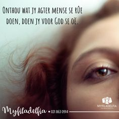 Onthou wat jy agter mense se rûe doen, doen jy voor God se oë. Goeie More, Thought Of The Day, Afrikaans, Ministry, Qoutes, Lisa, Funny Memes, Van, Thoughts