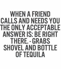 Except I would grab vodka instead of tequila! Lol                                                                                                                                                                                 Mehr