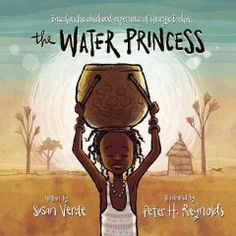 The water princess by Susan Verde, illustrated by Peter H. Reynolds