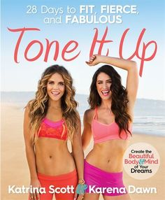 Katrina Scott and Karena Dawn, the founders of the Tone It Up fitness and health brand, have taken the world by storm with their fun, energetic, girlfriend-to-girlfriend approach to getting in shape. Tone It Up: 28 Days to Fit, Fierce, and Fabulous by Karena Dawn, Katrina Scott #ToneItUp #HealthyHappyYou #Fitness