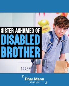 Sister Ashamed Of Her Disabled Brother, She Instantly Regrets It | Dhar Mann. There is no greater disability in life than the inability to see a person as more. For more motivational videos, visit DharMann.com #DharMann Life Tips, Life Hacks, Motivational Videos, Disability, Regrets, Role Models, Bullying, Brother, Sisters