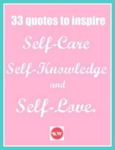 33 quotes to inspire self care, self-knowledge and self-love