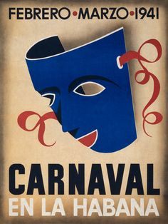 Carnaval en la Habana. Febrero - Marzo, 1941. Vintage Cuban travel poster showing a carnival mask, 1941. Havana, Cuba carnaval promotion. Artes Graficas, S.A. Prints from $15.