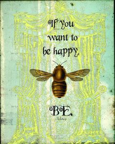 Vintage Bee - We have found some of the most beautiful vintage bee and beehives. You'll love this collection of our favorite bee decor and beehive home decor items. Journal Inspiration, Bee Quotes, Happy Quotes, Wisdom Quotes, Affirmations, I Love Bees, Vintage Bee, Bee Art, Bee Happy