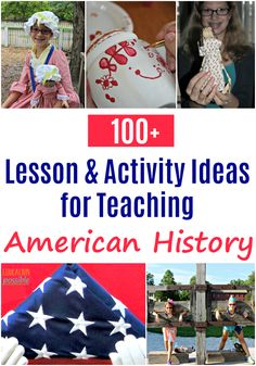 100+ American History Lessons and Activities for Homeschoolers