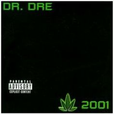 Dr. Dre - The Chronic 2001 (1999) love this album and reminds me of my hubby from when we first dated :)