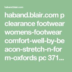 haband.blair.com p clearance footwear womens-footwear comfort-well-by-beacon-stretch-n-form-oxfords pc 3712 c 3734 sc 3736 156055.uts?store=18&q2=3734~Footwear&count=500&q1=3712~Clearance&intl=n&q=*&q3=3736~Women%27s+Footwear&sc=Y&x2=c.t2&x3=c.t3&x1=c.t1
