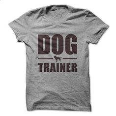 Dog trainer  - #cool hoodies for men #t shirt ideas. MORE INFO =>…
