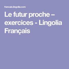 Le futur proche – exercices - Lingolia Français France, Grammar, French