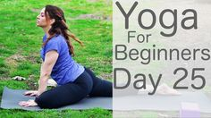 Exercise For Beginners Yoga For Beginners 30 Day Challenge Day 25 with Lesley Fightmaster - Yoga For Beginners Flexibility, Yoga Routine For Beginners, Yoga For Dummies, Beginning Yoga, Free Yoga Classes, Restorative Yoga Poses, 30 Day Yoga, Yoga For Balance, Types Of Yoga