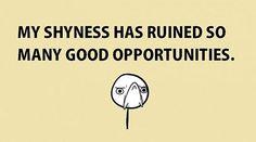 My shyness
