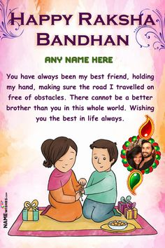 Colorful Rakhi Image Greetings With Name and Pic. On this Raksha Bandhan, send these cute wishes to your brothers or sisters. You can add photo and write name on these lovely colorful wishes and Rakhi greetings. Rakhi Messages For Brother, Message For Brother, Happy Raksha Bandhan Quotes, Happy Raksha Bandhan Wishes, Rakhi Day, Rakhi Photo, Rakhi Quotes, Rakhi Images, Raksha Bandhan Photos