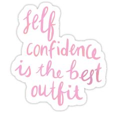 """""""Self confidence is the best outfit"""" quote sticker"""