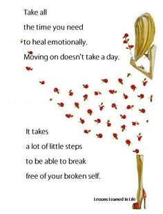 Take all the time you need to heal emotionally Moving on doesn't take a day It takes a lot of little steps to be able to break free of your broken self. #Infertility