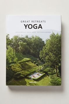 Anthropologie Great Retreats: Yoga #anthrofave #anthropologie got this for christmas from my bf, love it! best coffee table book