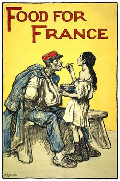 "WW! US poster: ""This WWI fund raising poster shows a girl feeding a wounded soldier and reads, ""Food for France."" The poster was produced in 1918 by New York's W.F. Powers Co."""