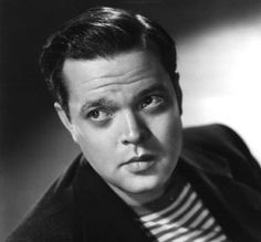Orson Welles was an actor and also a director,producer and writer.