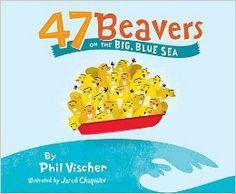 47 Beavers on the Big, Blue Sea: Phil Vischer: 9781400311842: Amazon.com: Books