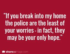if you break into my home
