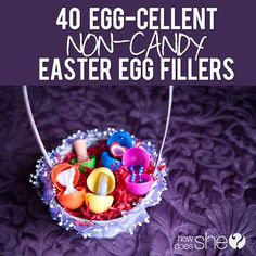 YES PLEASE!  40 Egg-cellent Non-Candy Easter Egg Fillers howdoesshe.com #easterbasketideas #eastereggs  #nocandytreats