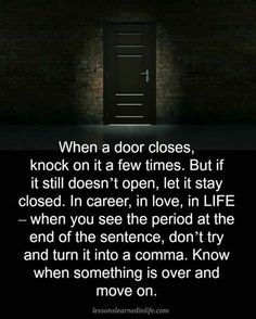 Super quotes about moving on from a guy thoughts walks 65 Ideas New Quotes, Change Quotes, Wisdom Quotes, Great Quotes, Quotes To Live By, Life Quotes, Inspirational Quotes, Funny Quotes, Door Quotes