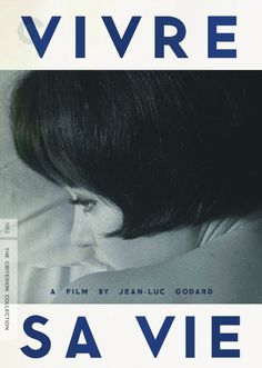 Vivre Sa Vie is a 1962 Drama, World cinema film directed by Jean-Luc Godard and starring Anna Karina, Sady Rebbot. Anna Karina, Cinema Posters, Movie Posters, French New Wave, The Criterion Collection, Jean Luc Godard, Gena Rowlands, French Films, Great Films