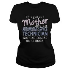 AUTOMOTIVE SERVICE TECHNICIAN And This Girl Is A MOTHER Nothing Scares T-Shirts, Hoodies. BUY IT NOW ==► https://www.sunfrog.com/LifeStyle/AUTOMOTIVE-SERVICE-TECHNICIAN--MOTHER-Black-Ladies.html?id=41382