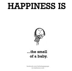 Happiness is smell of a baby!