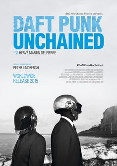 Documentary: Daft Punk Unchained - All Daft Punk fans should watch it!
